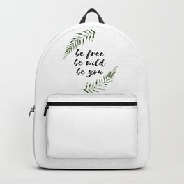 be free be wild be you Backpack