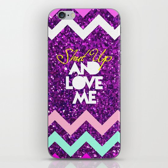 SHUT UP AND LOVE ME © PURPLE LIMITED EDITION for IPHONE iPhone & iPod Skin