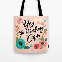 Pretty Swe*ry: Yes You Fucking Can Tote Bag