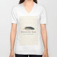 medicine V-neck T-shirts featuring Medicine Man by Ray Stephenson