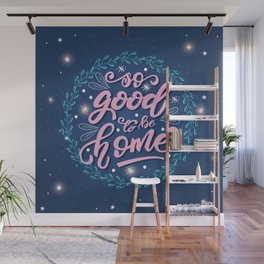 So good to be home Wall Mural