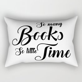 So many books so little time Rectangular Pillow