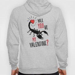 Will You Be My Valentine? Scorpion Love. Hoody