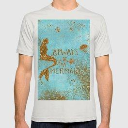 ALWAYS BE A MERMAID-Gold Faux Glitter Mermaid Saying T-shirt