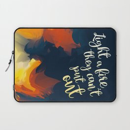 Light a Fire They Can't Put Out Laptop Sleeve