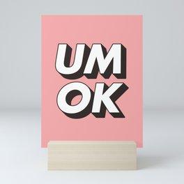 UM OK Pink Black and White Typography Print Funny Poster 3D Type Style Bedroom Decor Home Decor Mini Art Print