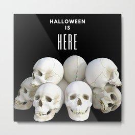 Halloween Is Here Metal Print