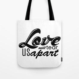 Love will tear us apart Tote Bag