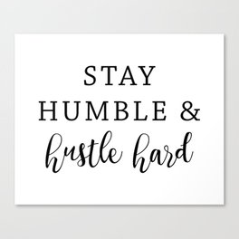 Hustle Hard Canvas Print