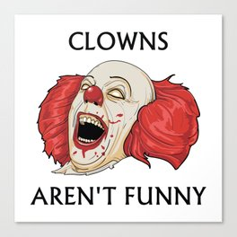 Clowns Aren't Funny Canvas Print