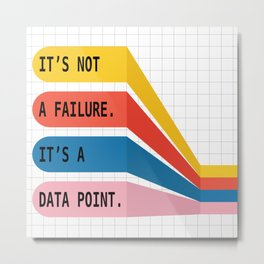 It's Not a Failure Metal Print