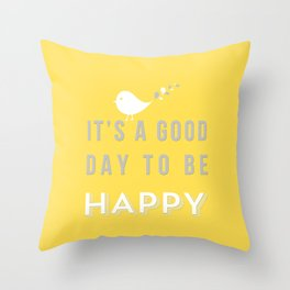 It's a good day yellow Throw Pillow
