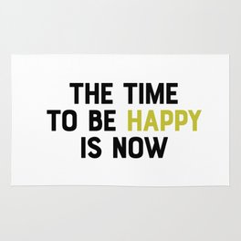 The time to be happy is now Rug