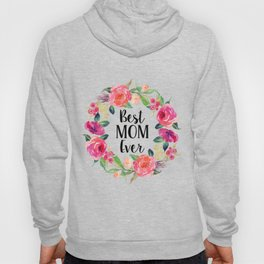 Best Mom Ever Floral Wreath Hoody