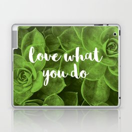 Love What You Do Laptop & iPad Skin