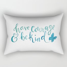 Have Courage and Be Kind - Cinderella quote Rectangular Pillow