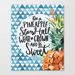 Be A Pineapple by Misty Diller Canvas Print