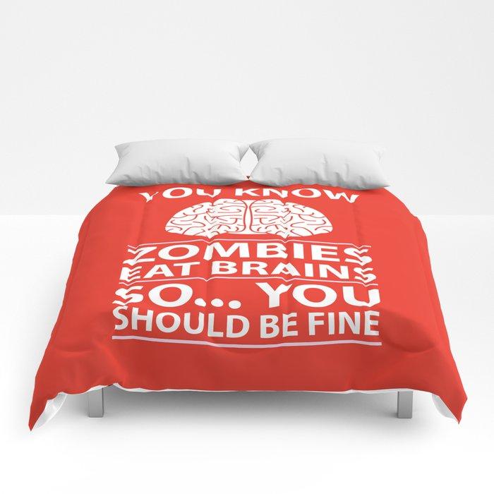 You Know - Zombies Eat Brains Joke Comforters