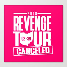 2018 revenge tour cancelled shirt Canvas Print