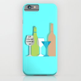 Life is too short to drink bad wine art print bar decor interior design printing home decor wall dec iPhone Case