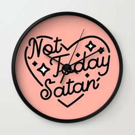 not today satan I Wall Clock