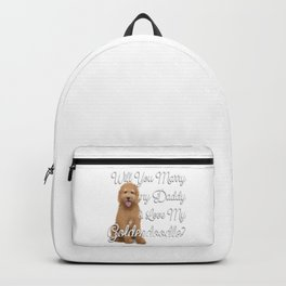 Will You Marry My Daddy and Love My Goldendoodle? Backpack