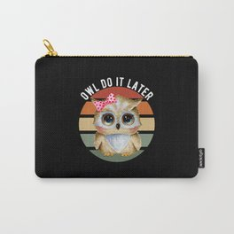 Funny Owl Owl Do It Later Carry-All Pouch