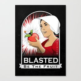 Blasted be the Fruit Canvas Print
