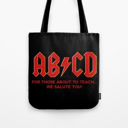 teachers, WE LOVE YOU! Tote Bag