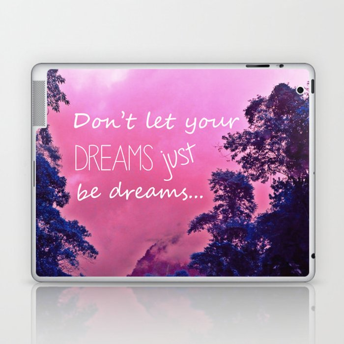 Don't let your dreams just be dreams... Laptop & iPad Skin