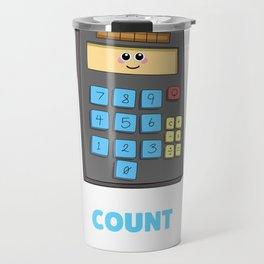 You Can Count On Me Cute Calculator Pun Travel Mug