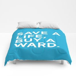 Save a life, buy a ward.  Comforters