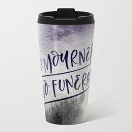 No Mourners, No Funerals Travel Mug