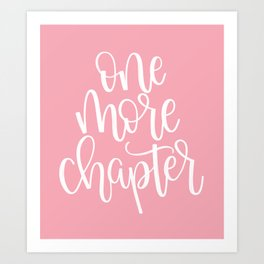 One More Chapter (pink) Art Print