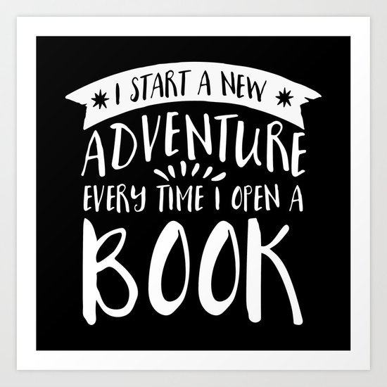 I Start a New Adventure Every Time I Open a Book! - Inverted Art Print