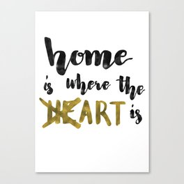 Home is where the heART is. Canvas Print