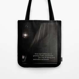 If the light.... Tote Bag