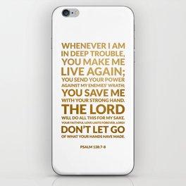 Psalm 138:7-8 iPhone Skin
