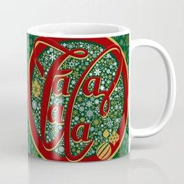 Fa la la la Coffee Mug