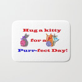 Hug a kitty for a purr-fect day, Cats Bath Mat