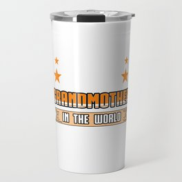 Family Love Bloodline Household Clan Relationship Birth Best Grandmother In The World Gift Travel Mug