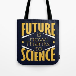 Future is now! Tote Bag