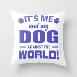 It's Me And My Dog Against The World pu Throw Pillow