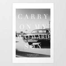Carry On My Wayward Son Art Print