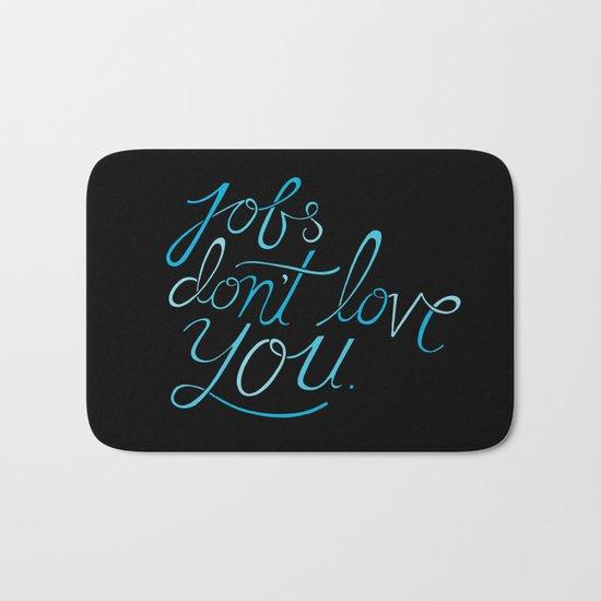 Jobs Don't Love You Bath Mat