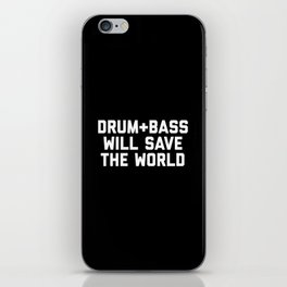 Drum + Bass Save World EDM Quote iPhone Skin