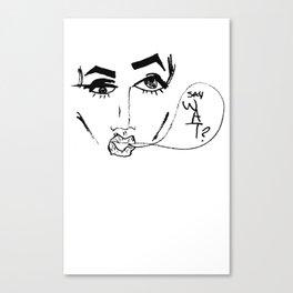 Say Wat? Canvas Print