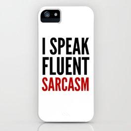 I SPEAK FLUENT SARCASM iPhone Case