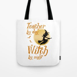 Teacher By Day Witch By Night Halloween Tote Bag
