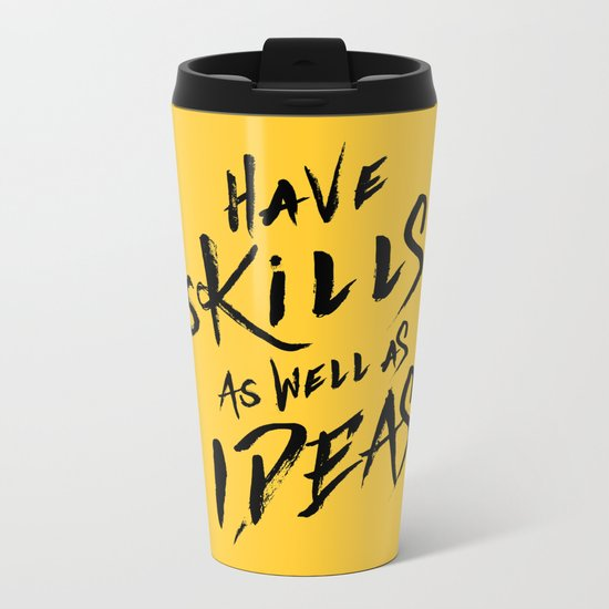 have Skills as well as ideas Metal Travel Mug
